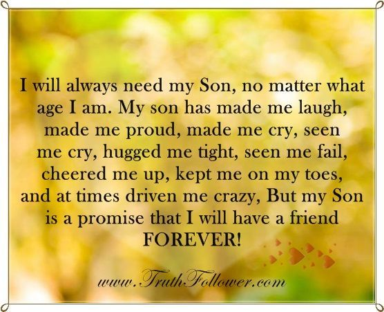 I Will Always Need My Son No Matter What Age I Am Quotes Quote