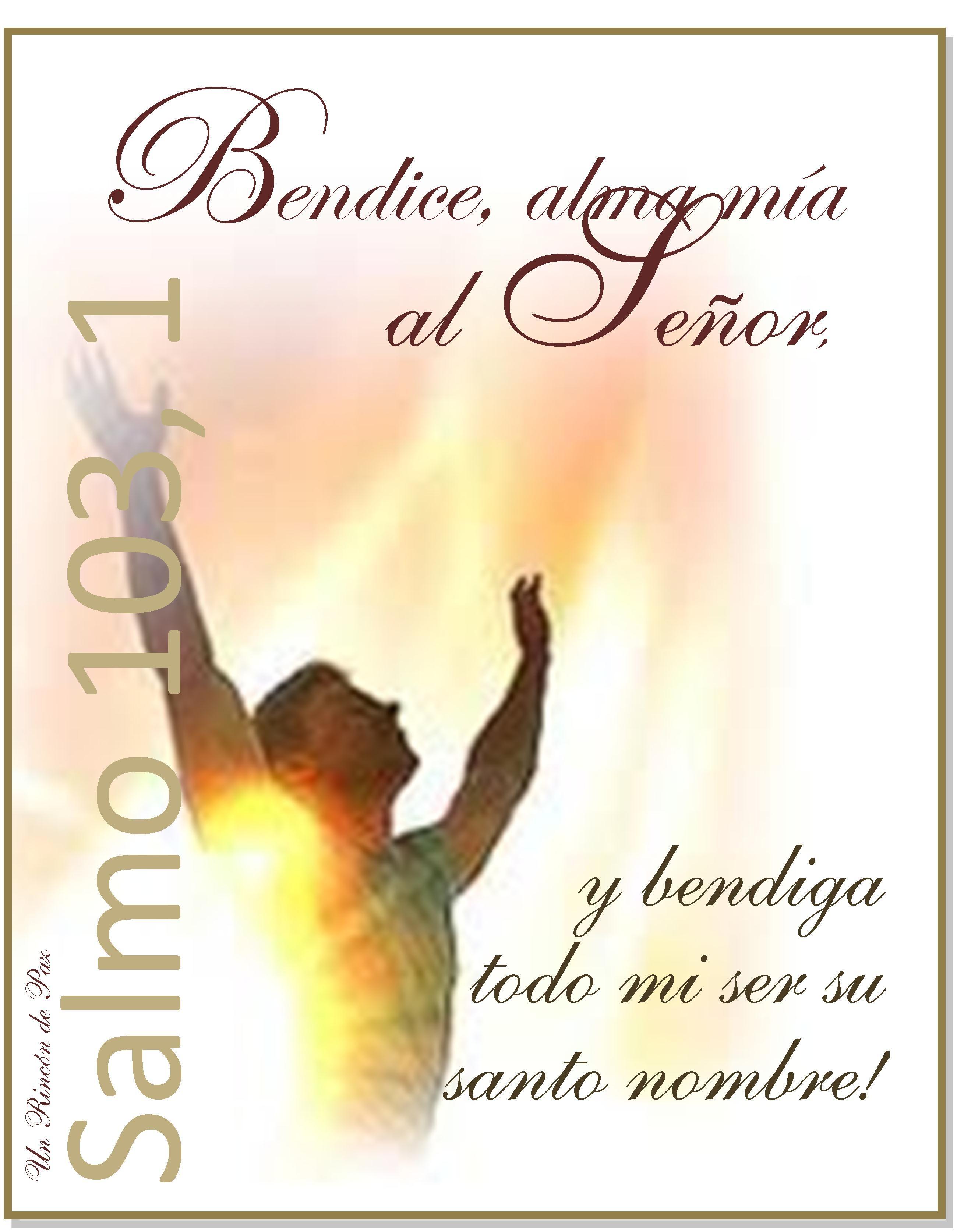 Bendice alma mía al Señor, y bendiga todo mi ser su Santo Nombre
