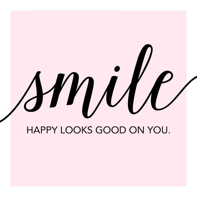 Smile Happy Looks Good On You Skinny Mom Smile Quotes Happy Thoughts