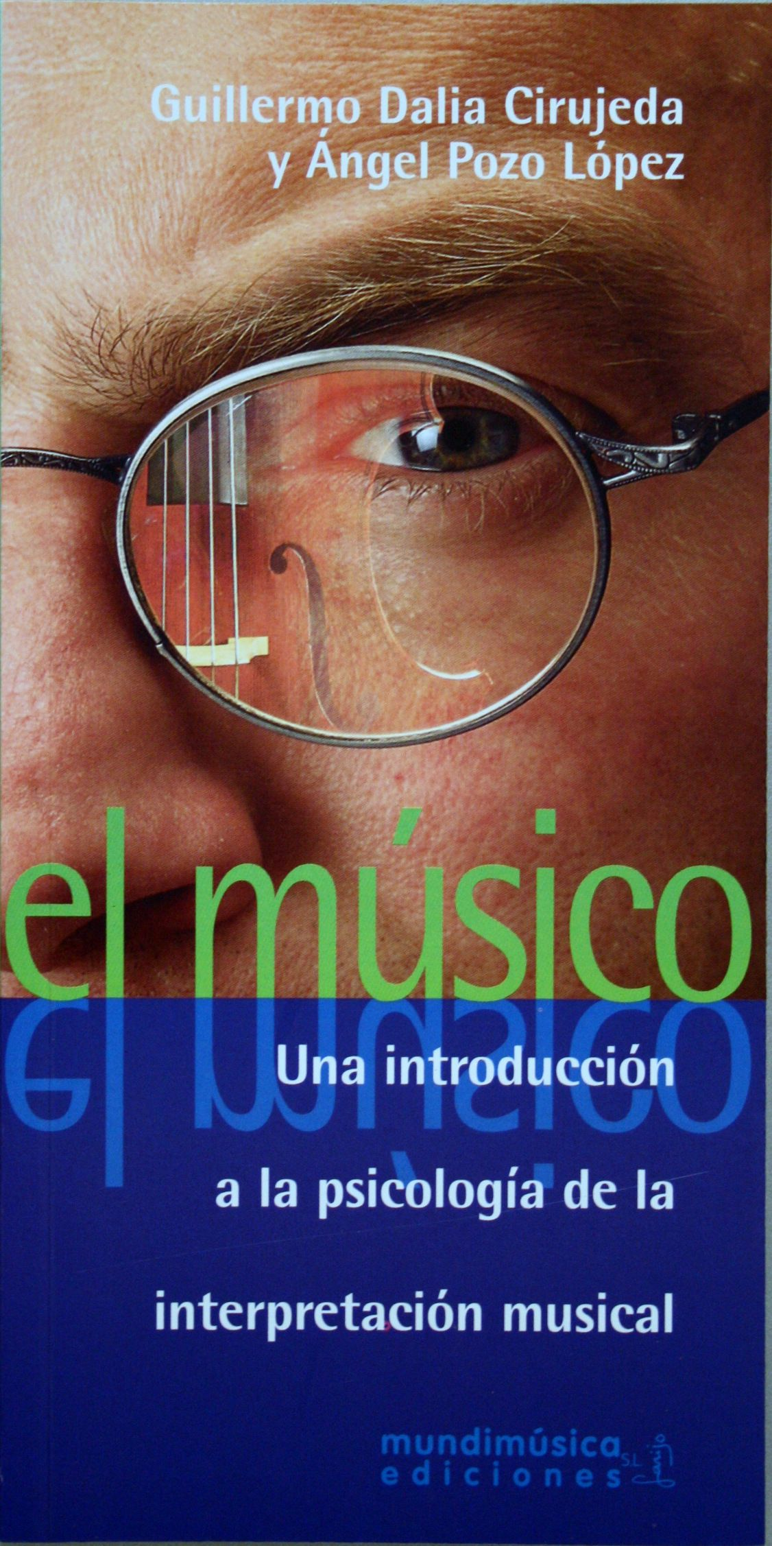 El músico : una introducción a la psicología de la interpretación musical / Guillermo Dalia Cirujeda y Angel Pozo López. + info: http://laquintademahler.com/shop/detalle.aspx?id=104157