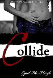 February New Adult Recommendation: Collide by Gail McHugh  Gavin is wonderful in this story. His lines just take my breath away. you could feel his emotions through the words. My favorite scenes are the Yankees game and his heart breaking toast.