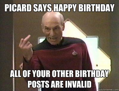 Funny Memes For Uncles : Picard says happy birthday funny happy birthday picture bday