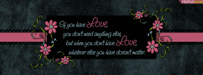 Quote About Love Facebook Cover For Timeline Love Quotes Wallpaper Facebook Cover Quotes Facebook Cover