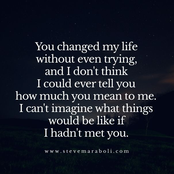 New You Changed My Life Quotes For Him