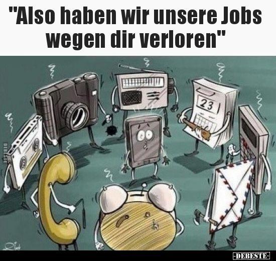 """""""Also haben wir unsere Jobs wegen dir verloren"""".. – Funny"""