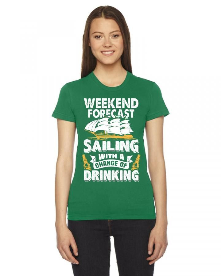 Weekend Forecast: Sailing With A Chance Of Drinking Ladies Fitted T-Shirt
