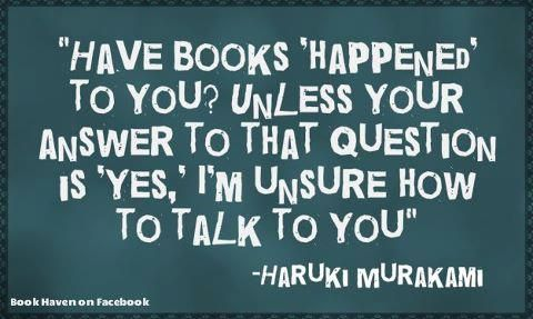 Let books happen to you.