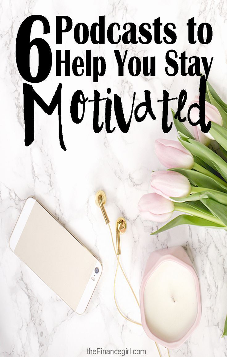 6 podcast episodes to help you stay motivated, happy, and successful. Personal development and intentional living podcast episodes that have made a huge impact on my life.   Financegirl