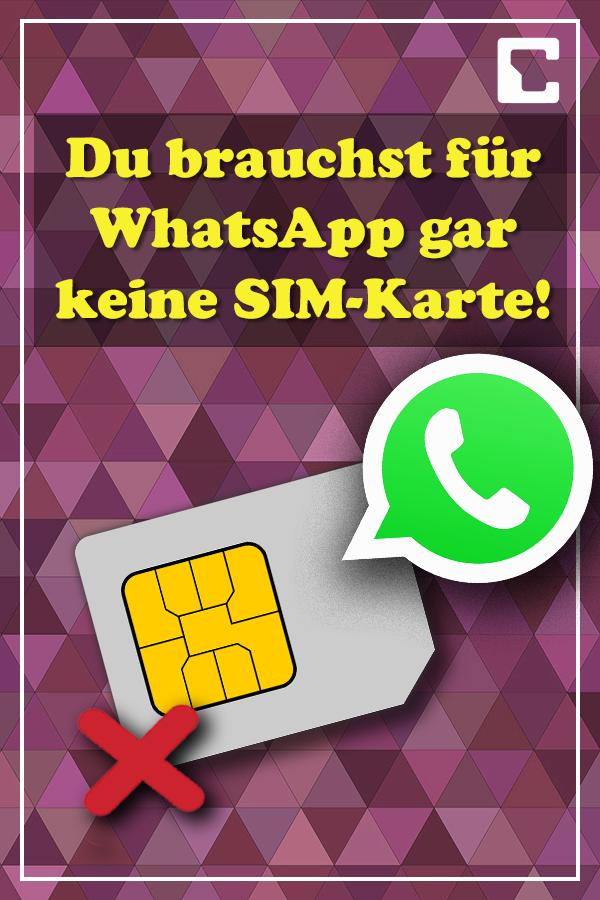 Whatsapp Ohne Sim Karte Nutzen.Whatsapp Ohne Sim Nutzen So Geht S Cool Tech Gadgets