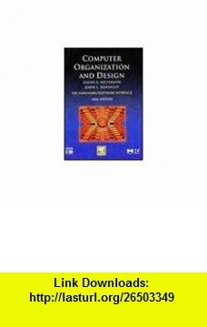 Computer Organization And Design The Hardware Software Interface 9788131222744 David A Patterson John L Hennessy I E Book Organization Hardware Software