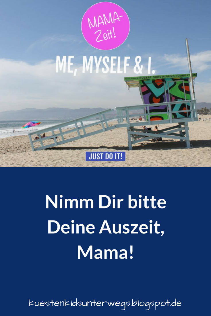 """ME, MYSELF & I: Mama, nimm dir bitte deine Auszeit!Me-Time, also Zeit für sich selbst? Das haben Mamas selten! Doro erzählt in ihrem Gastbeitrag auf Küstenkidsunterwegs, warum eine kleine Auszeit besonders für Mütter wichtig ist und motiviert Euch, auch mal """"ego"""" zu sein.  #mama #mütter #auszeit #metime #erholung #mamazeit #ego #zeitfürsich"""