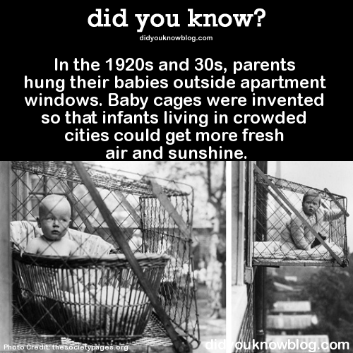 Apartment Building Baby Cages in the 1920s and 30s, parents hung their babies outside apartment