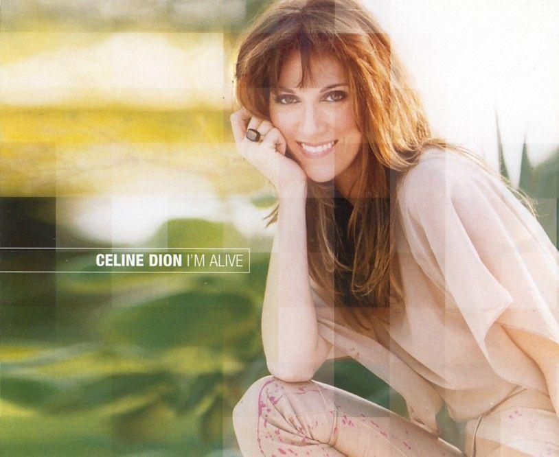 Celine Dion I M Alive Celine Dion Celine Dion Immortality Celine