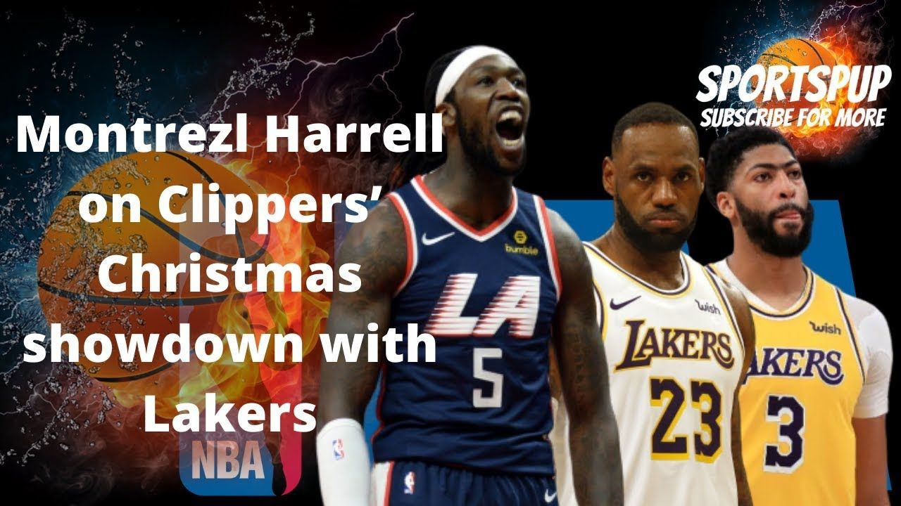 Montrezl Harrell on Clippers' Christmas showdown with