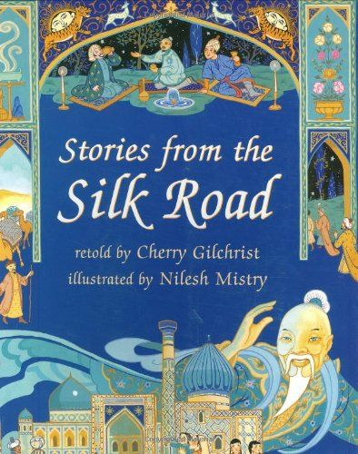 Stories From The Silk Road: Cherry Gilchrist, Nilesh Mistry