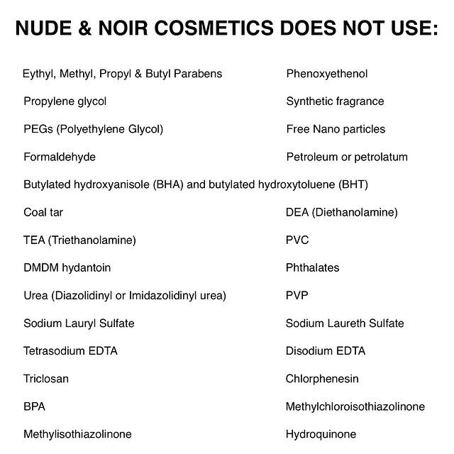 Here is a list of 'naughty' ingredients commonly found in personal care products that Nude & Noir does not use. It's not easy formulating without these culprits, but the extra mile is important!🚫👺👎 #greenbeauty #greenmakeup #greenbeautyproducts #greenlifestyle #veganglam #veganbeauty #crueltyfree #crueltyfreebeauty #comingsoon #newbeauty #fashionforward