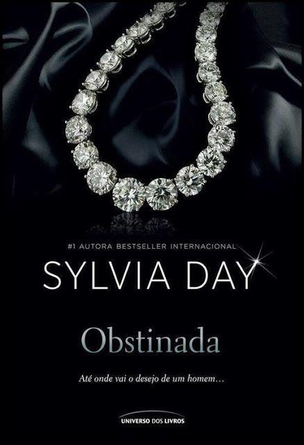 Obstinada Livro Sylvia Day Sylvia Day Livros De Romance