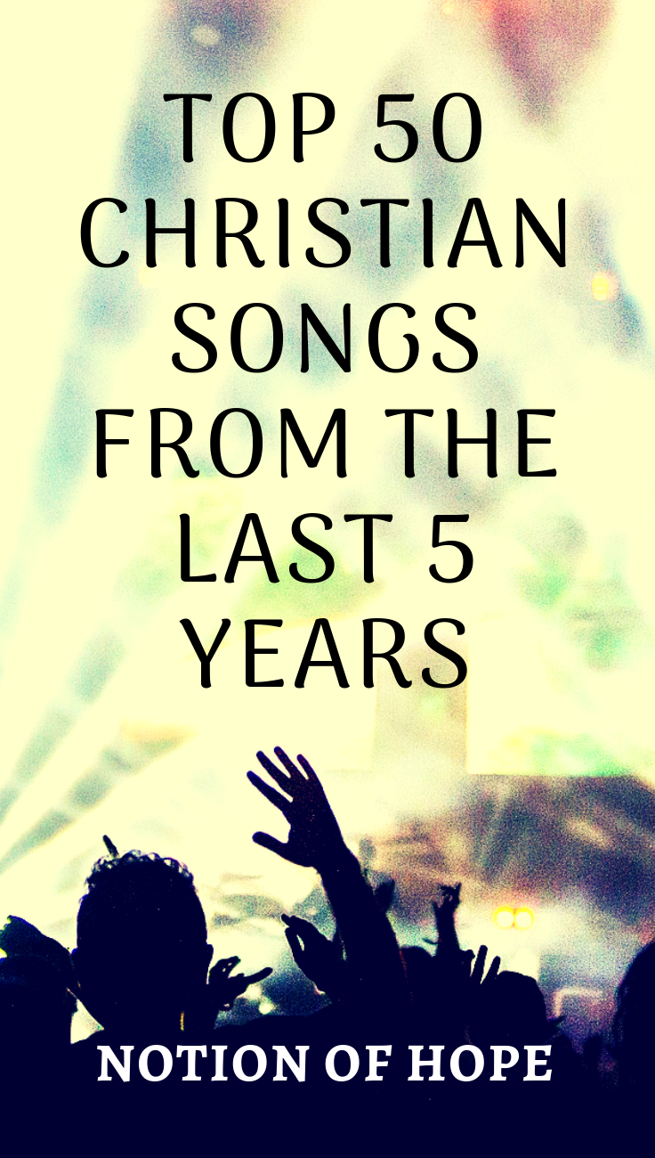 Top 50 Christian Songs From The Last 5 Years | My Sparitual