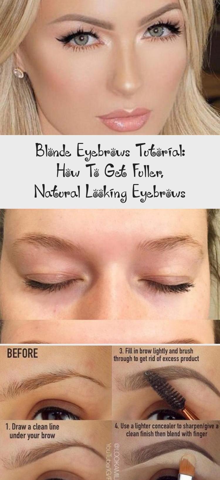 Blonde Eyebrows Tutorial How To Get Fuller Natural Looking Eyebrows In 2020 Blonde Eyebrows Eyebrow Tutorial Eyebrows