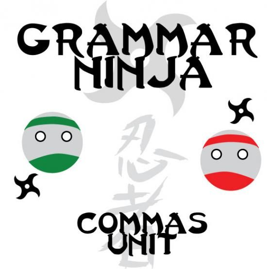 Grammar Ninja Complete Commas Unit Lessons Assessments