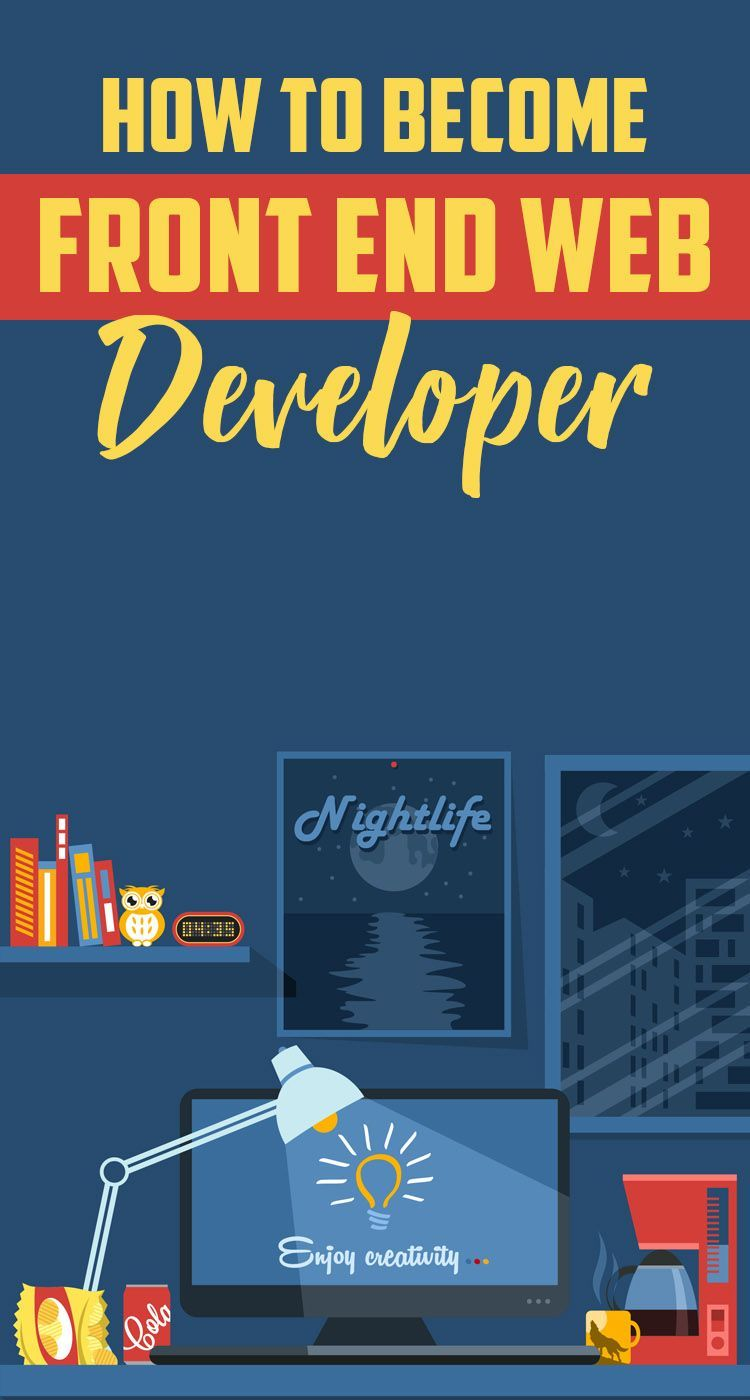 Learn How To Become A Front End Web Developer Webdevelopment Webdeveloper Webdesigner Web Design Tips Web Development Tools Web Development