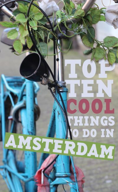 Awesome Amsterdam: 10 Cool Things To Do