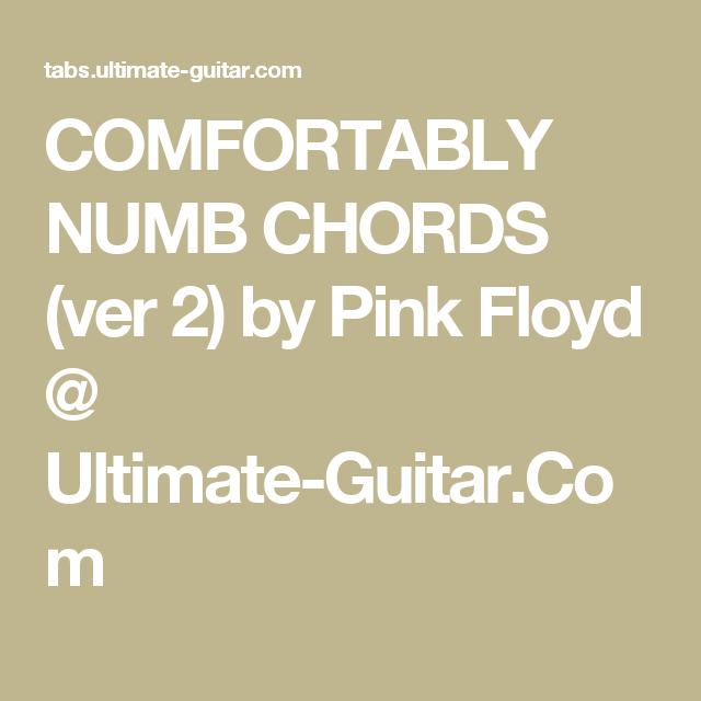 Comfortably Numb Chords Ver 2 By Pink Floyd Ultimate Guitar