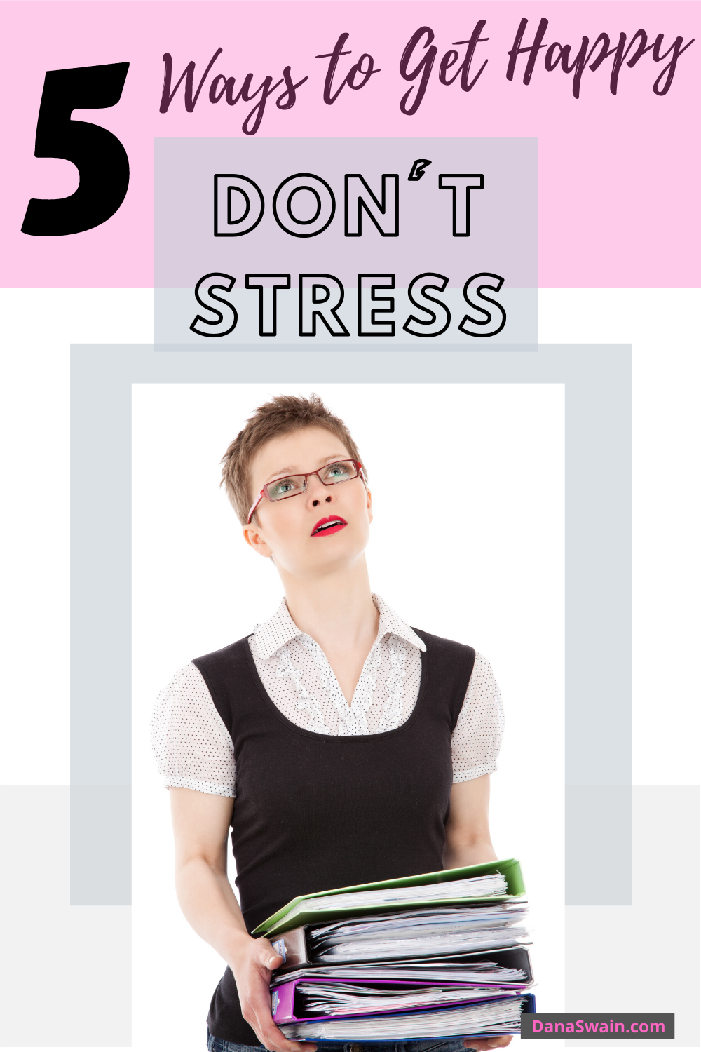 Work Stress Quotes Don't Stress! Work Happier in 5 Simple Ways