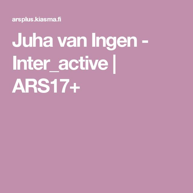Juha van Ingen - Inter_active   ARS17+