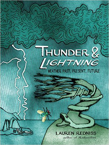 Thunder and Lightning: Weather Past, Present and Future: Amazon.de: Lauren Redniss: Fremdsprachige Bücher