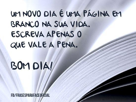 Um Novo Dia é Uma Página Em Branco Na Sua Vida. Escreva