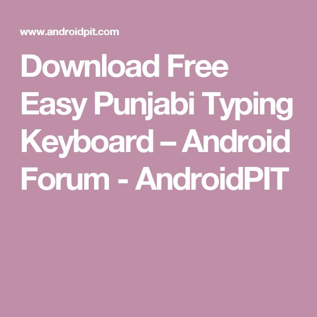 Download Free Easy Punjabi Typing Keyboard – Android Forum