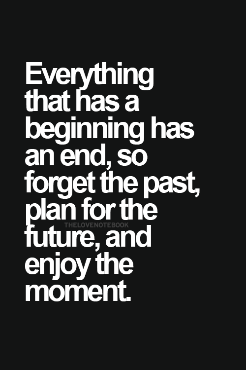 Forget The Past Plan For The Future Enjoy The Moment Positively