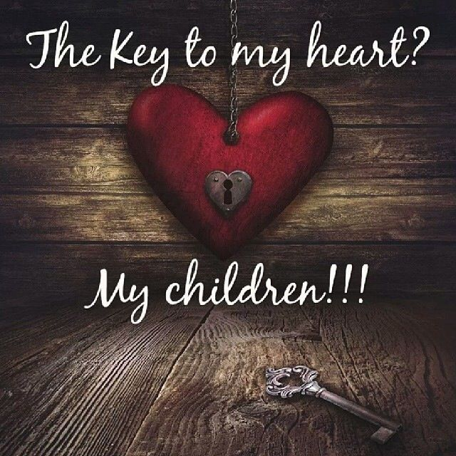 My Children Hold The Key To My Heart Poems And Quotes Love My