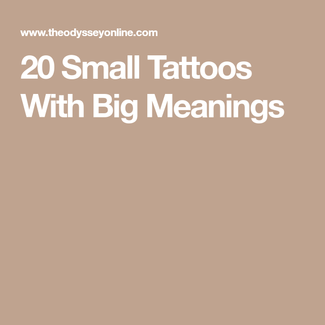 20 Tiny Tattoos With Big Meanings Small Tattoos With Meaning Quotes Tattoos For Women Small Meaningful Small Tattoos