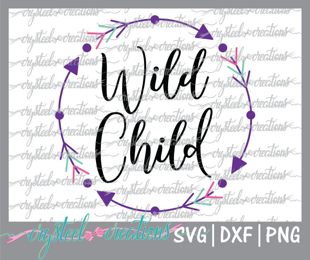 Wild Child circle SVG, PNG, DXF, Silhouette Design, Vinyl