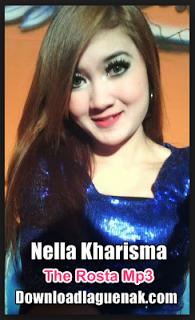 Kumpulan Lagu Nella Kharisma The Rosta Mp3 Terbaru Lagu Hiburan