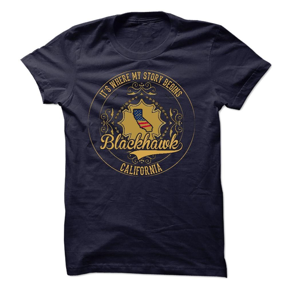 Blackhawk - California is Where Your Story Begins 0503 T Shirts, Hoodies. Check price ==► https://www.sunfrog.com/States/Blackhawk--California-is-Where-Your-Story-Begins-0503.html?41382 $23.99