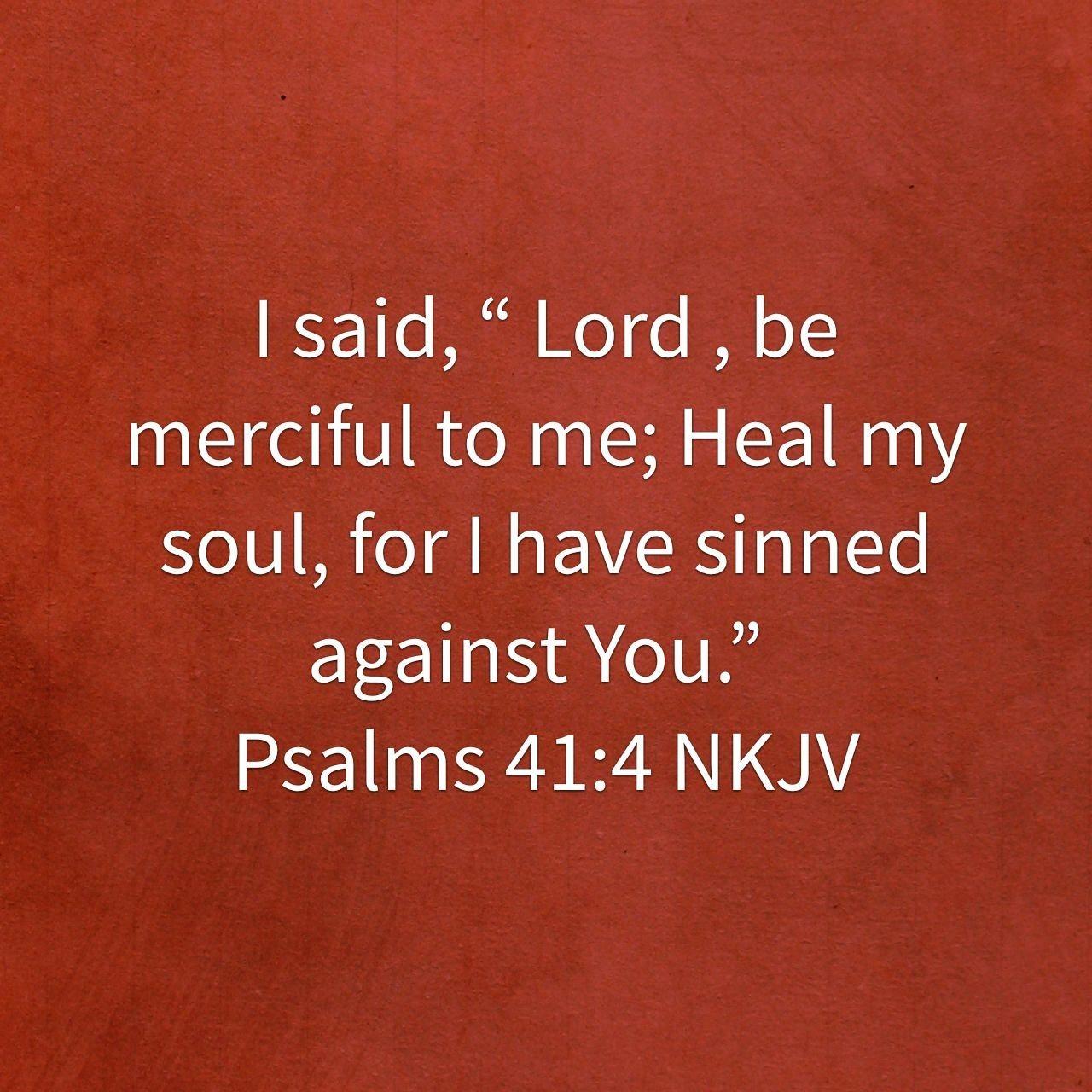 Psalm 41:4   Scripture quotes, Psalms, Psalm 41