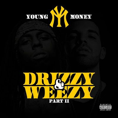 Young Money Drizzy & Weezy Part II