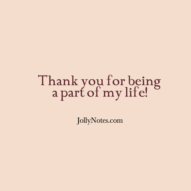 Thank You For Being A Part Of My Life Letter Quotes Prayers For