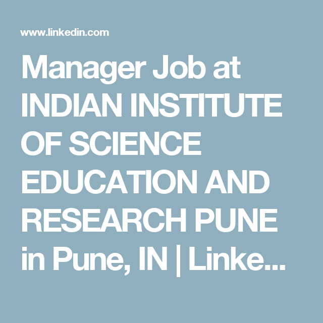 Manager Job At Indian Institute Of Science Education And Research