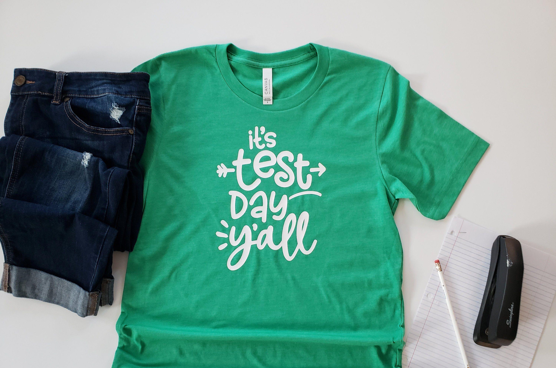 test day tshirt, it's test day y'all tshirt, teachers