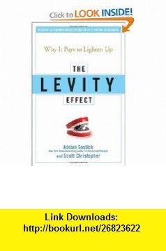 the levity effect gostick adrian christopher scott