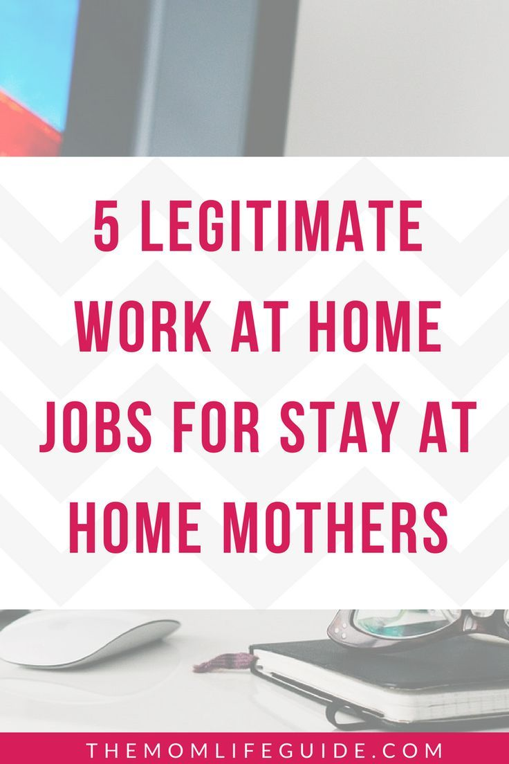 5 Legitimate Work at Home Jobs Perfect for Stay at Home Mothers ...