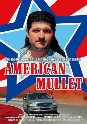 """""""American Mullet (aka The Mullet Chronicles)"""" (dir. Jennifer Arnold, Documentary, 2001) --- Documentarian Jennifer Arnold hit the streets of America to see how people really feel about the mullet: the 1980s short-on-top, long-in-back hairstyle (also known as """"the ape drape"""" and """"hockey hair,"""" among other things). The results are hilarious and reveal that there are champions of this oft-maligned style in more American backwaters than you might expect."""
