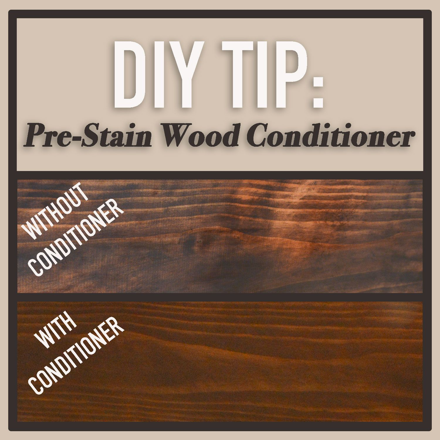 Diy Tip Pre Stain Wood Conditioner