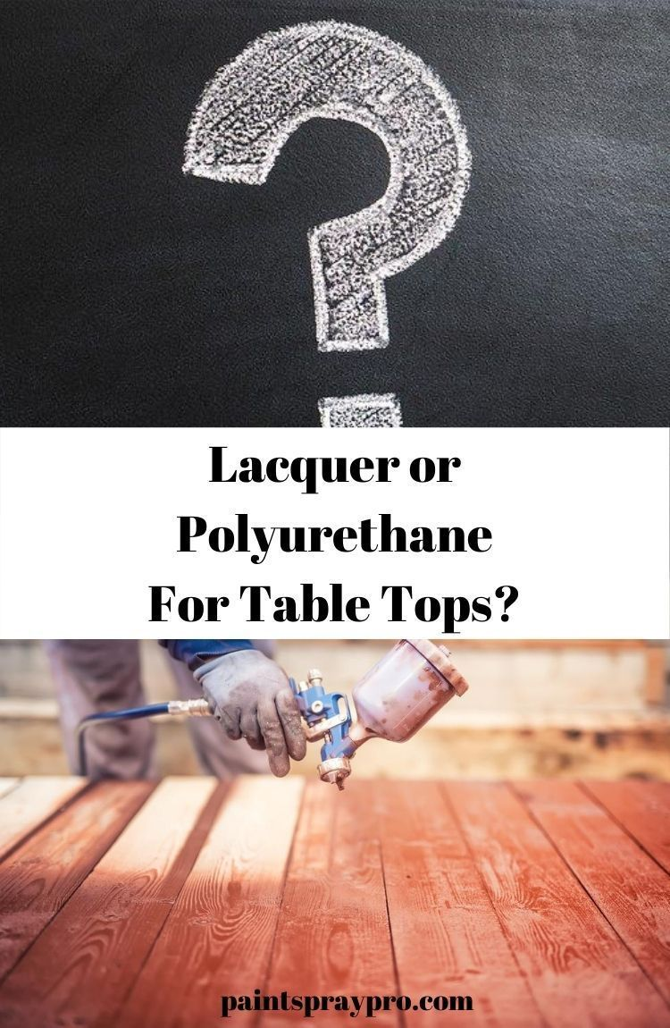 Lacquer Vs Polyurethane Best Finish Of Them All For Your Projects In 2020 Best Paint Sprayer Paint Sprayer Using A Paint Sprayer