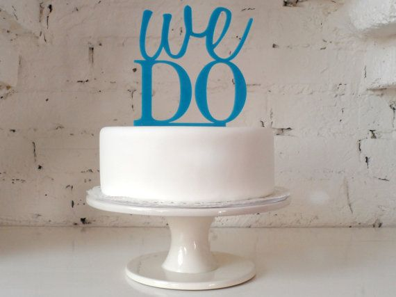We Do Cake Topper by MissSarahCake on Etsy, £16.99