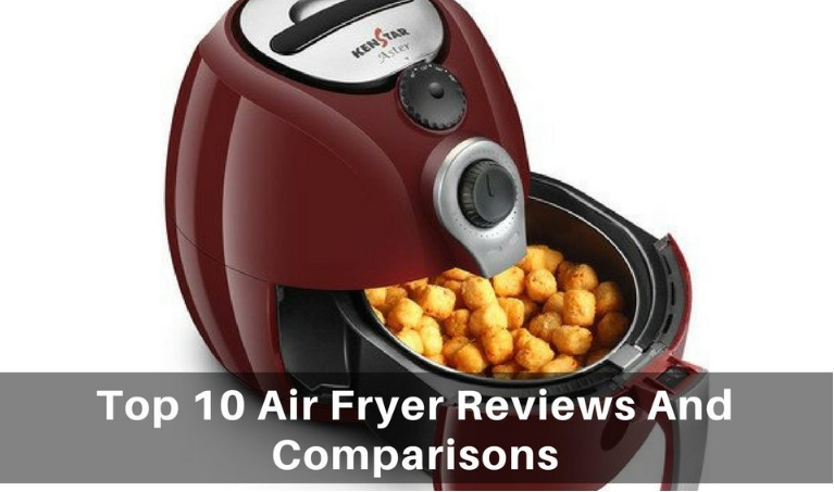 Top 10 Air Fryer Reviews And Comparisons Air Fryer Price Air Fryer Review Store Kitchen Appliances